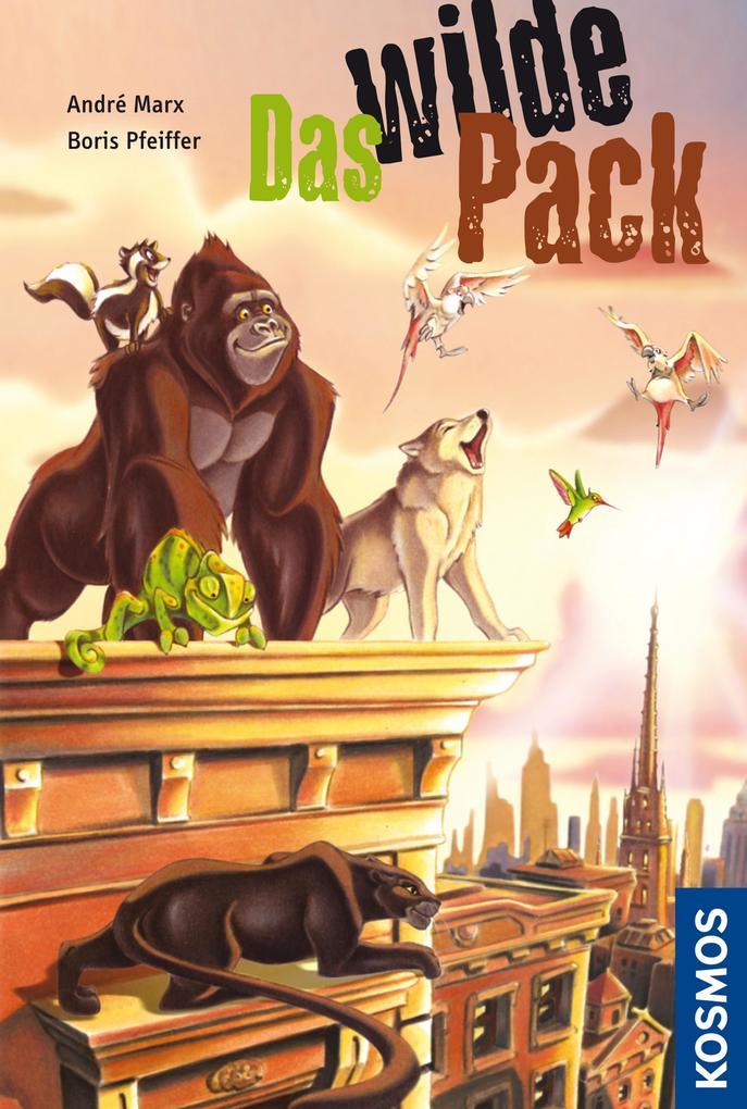 Das Wilde Pack, 1 als eBook von Boris Pfeiffer, André Marx