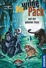 Das Wilde Pack 03 und der geheime Fluss