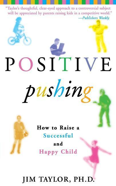 Positive Pushing: How to Raise a Successful and Happy Child als Taschenbuch