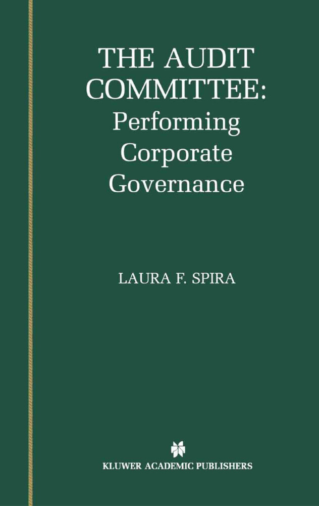 The Audit Committee: Performing Corporate Governance als Buch