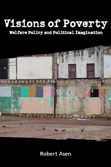 Visions of Poverty: Welfare Policy and Political Imagination als Taschenbuch