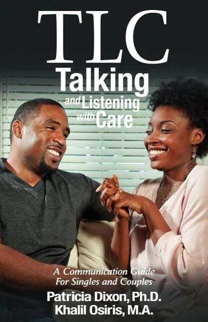 Tlc--Talking and Listening with Care: A Communication Guide for Singles and Couples als Taschenbuch