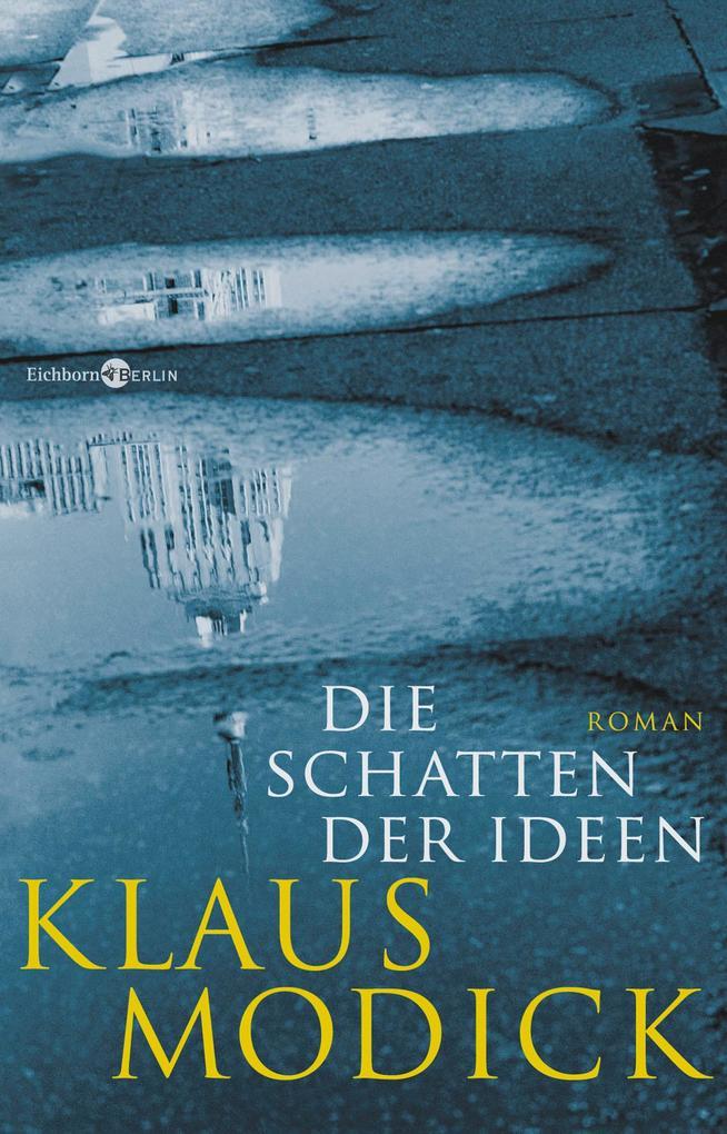 Die Schatten der Ideen als Buch von Klaus Modick