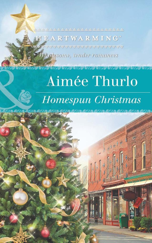 Homespun Christmas (Mills & Boon Heartwarming) als eBook von Aimée Thurlo