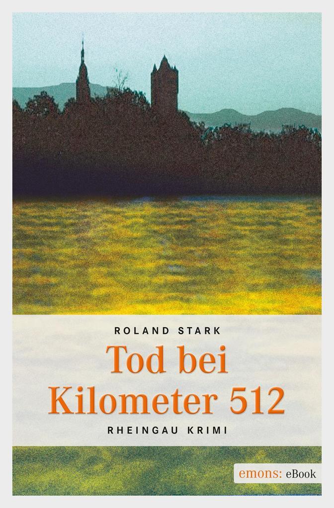 Tod bei Kilometer 512 als eBook von Roland Stark