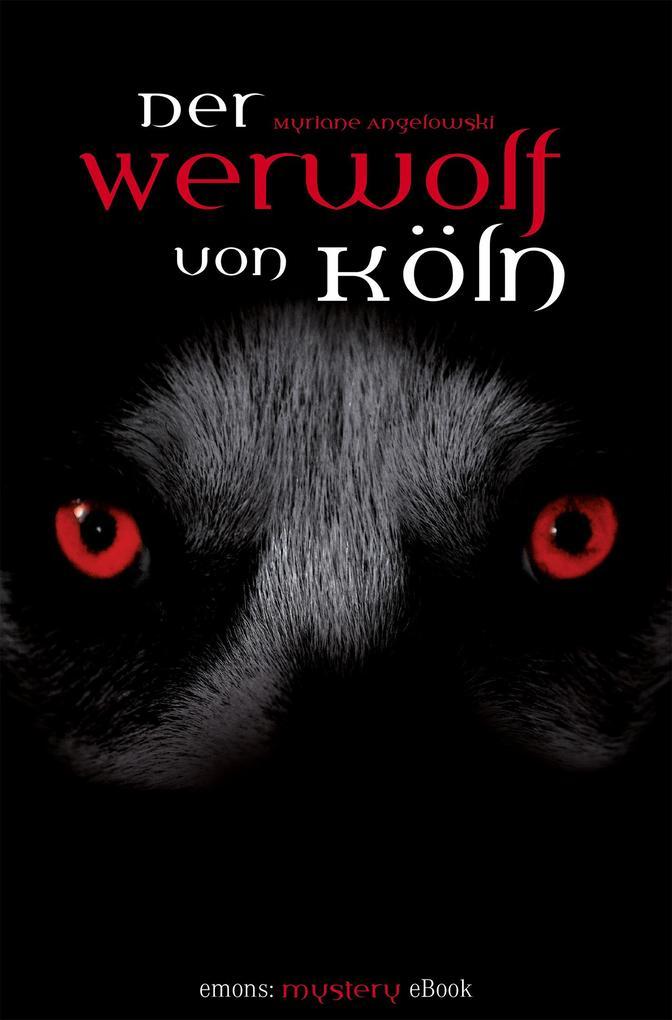 Der Werwolf von Köln als eBook von Myriane Angelowski
