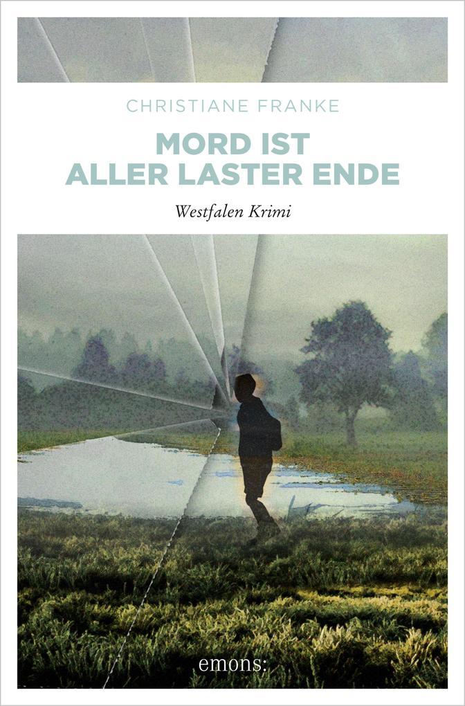 Mord ist aller Laster Ende als eBook von Christiane Franke