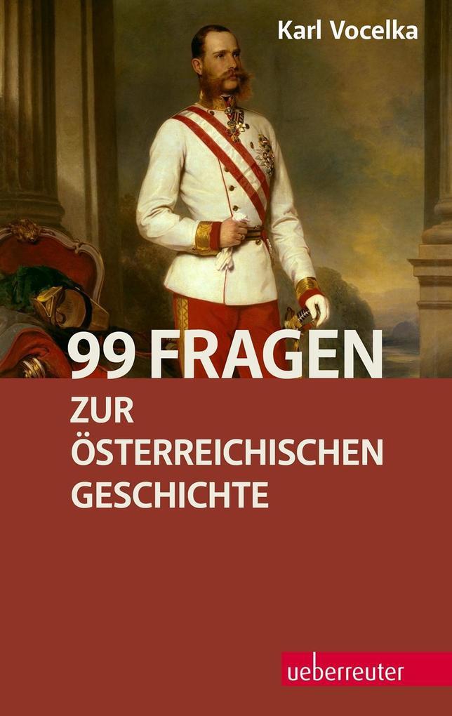 99 Fragen zur österreichischen Geschichte als eBook