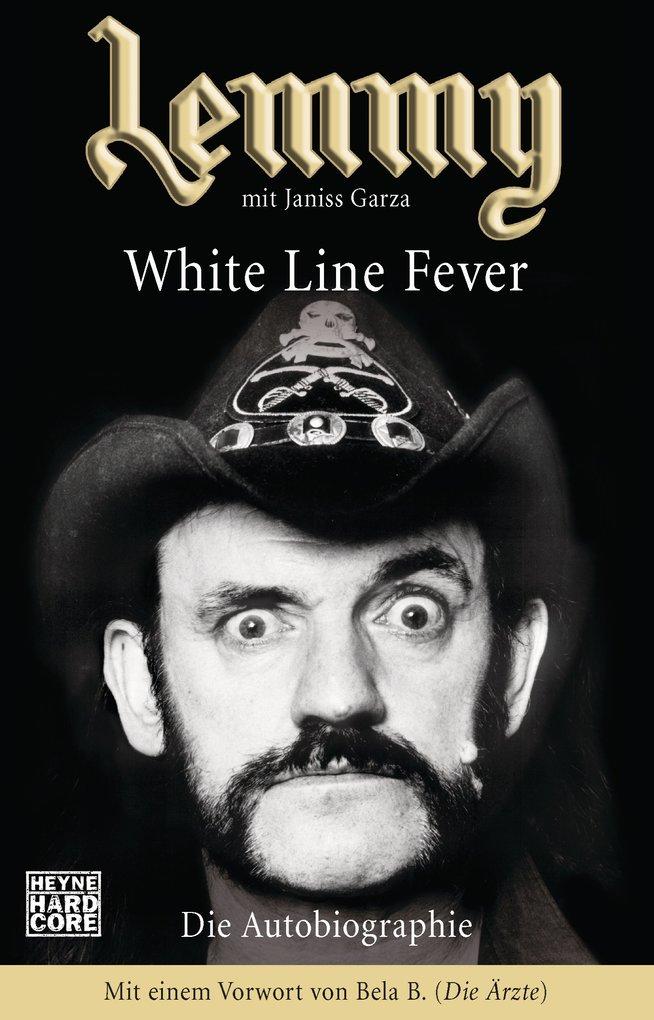 Lemmy - White Line Fever als eBook von Lemmy Kilmister