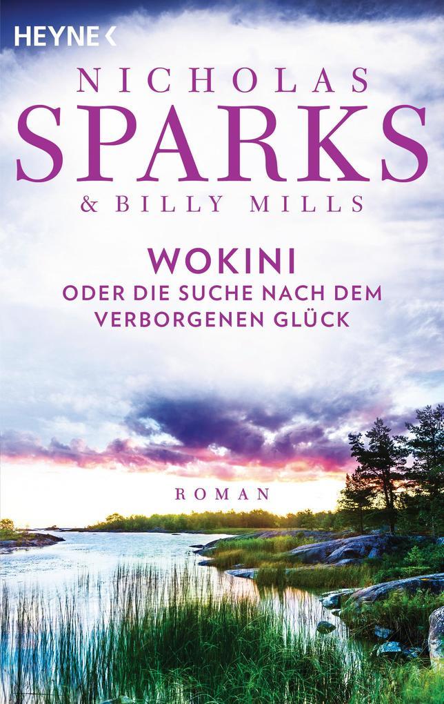 Die Suche nach dem verborgenen Glück als eBook von Nicholas Sparks, Billy Mills