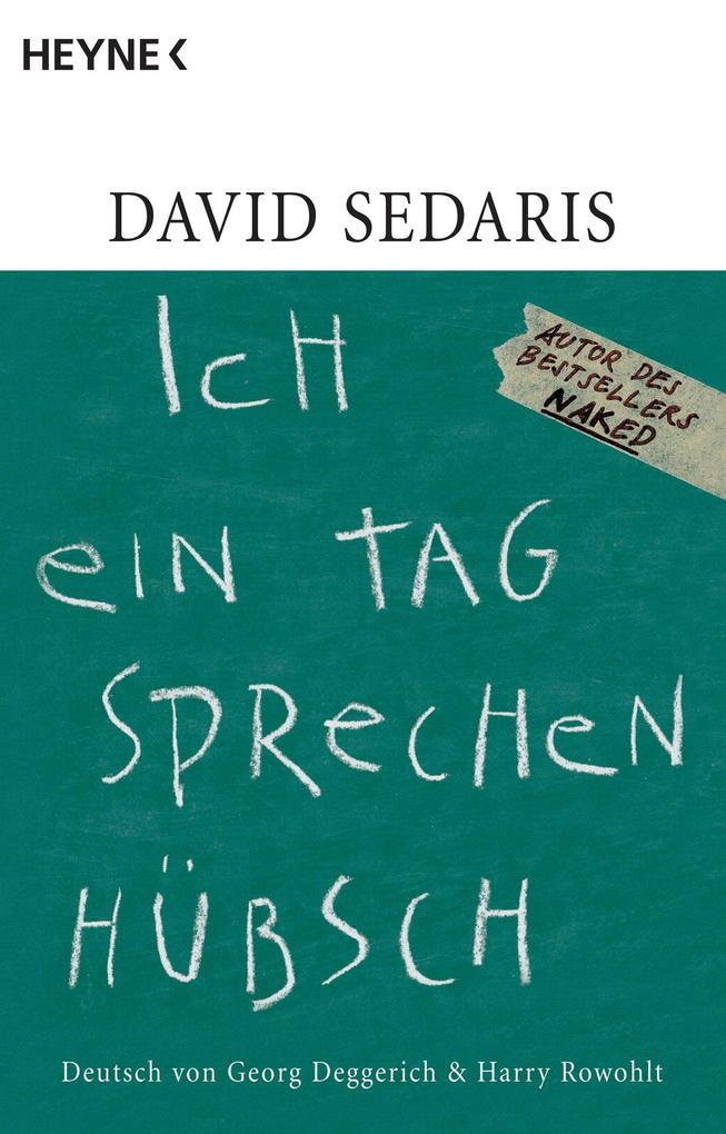 Ich ein Tag sprechen hübsch als eBook von David Sedaris