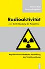 Radioaktivität ' von der Entdeckung bis Fukushima