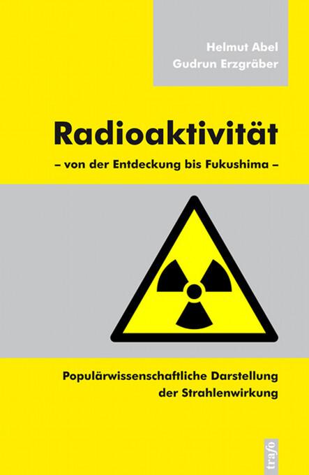 Radioaktivität ' von der Entdeckung bis Fukushima als eBook