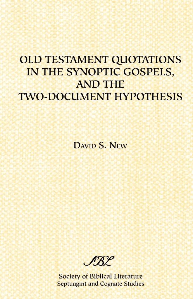 Old Testament Quotations in the Synoptic Gospels, and the Two-Document Hypothesis als Taschenbuch