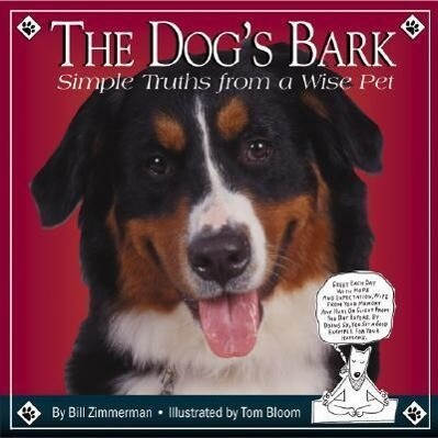 The Dog's Bark: Simple Truths from a wise pet als Buch