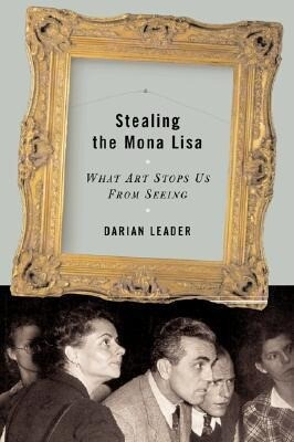 Stealing the Mona Lisa: What Art Stops Us from Seeing als Buch