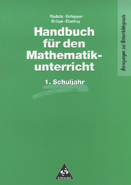Handbuch für den Mathematikunterricht. 1. Schuljahr als Buch