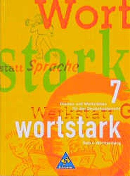 wortstark 07. Schülerband. Baden-Württemberg als Buch