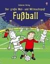 Der große Mal- und Mitmachspaß Fußball
