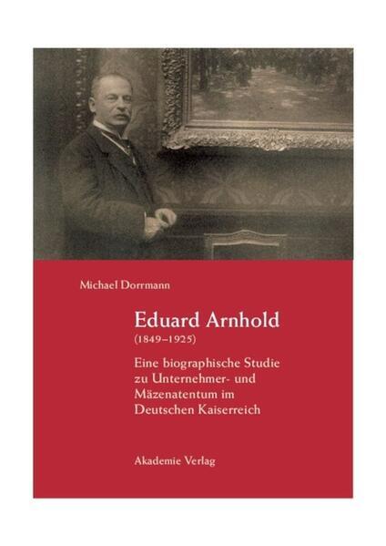 Eduard Arnhold (1849-1925) als Buch
