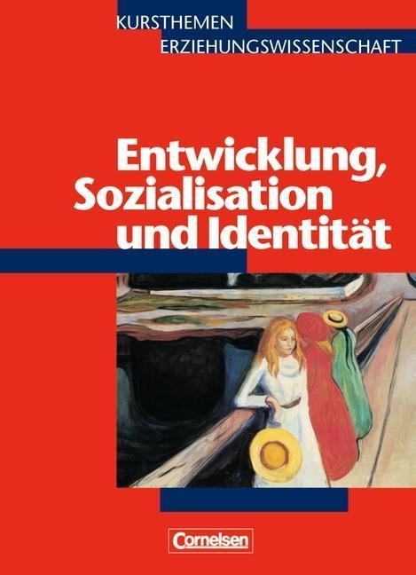 Kursthemen Erziehungswissenschaft 4. Entwicklung, Sozialisation und Identität als Buch