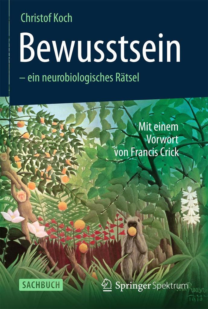 Bewusstsein - ein neurobiologisches Rätsel als Buch von Christof Koch