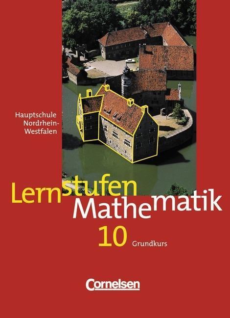 Lernstufen Mathematik 10. Grundkurs. Nordrhein-Westfalen. Hauptschule als Buch