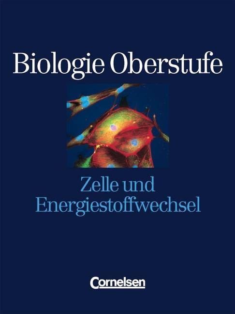 Biologie Oberstufe. Zelle und Energiestoffwechsel. Schülerbuch. Alle Bundesländer als Buch