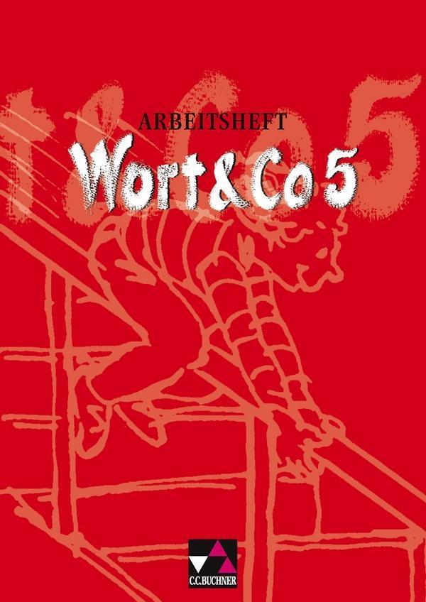 Wort und Co 5. Neubearbeitung. Arbeitsheft als Buch