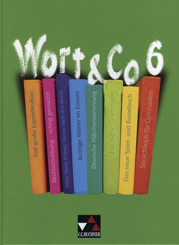 Wort und Co 6. Neubearbeitung. Schülerbuch als Buch