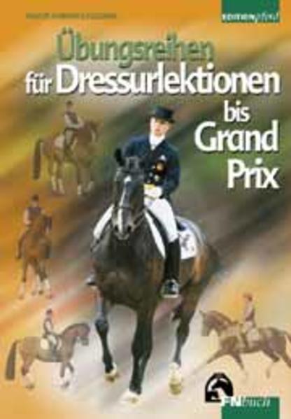 Übungsreihen für Dressurlektionen bis Grand Prix als Buch
