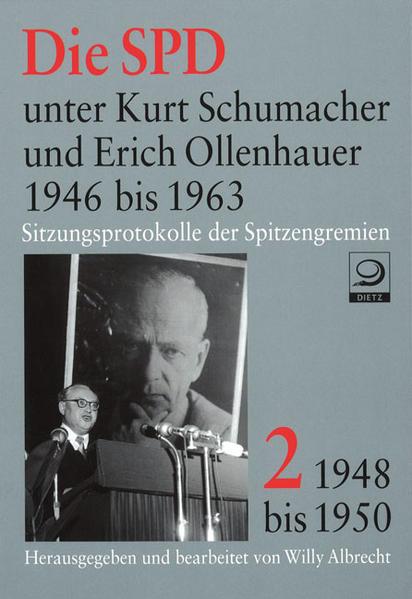 Die SPD unter Kurt Schumacher und Erich Ollenhauer 1946 bis 1963 als Buch