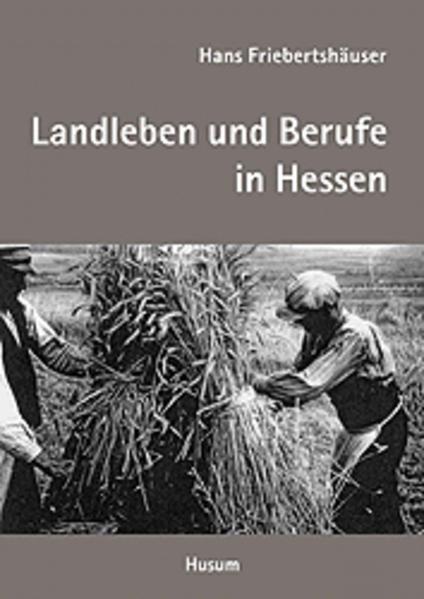Landleben und Berufe in Hessen als Buch
