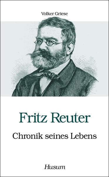 Fritz Reuter - Chronik seines Lebens als Buch