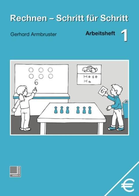 Rechnen Schritt für Schritt 1. Arbeitsheft als Buch