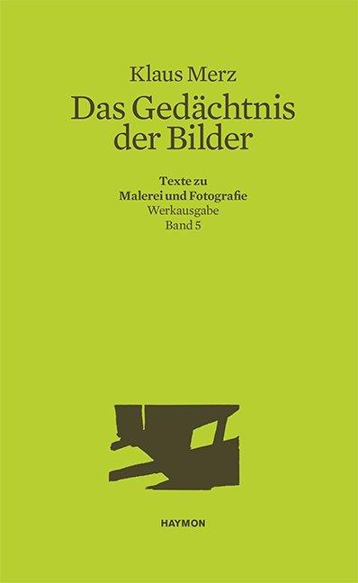 Das Gedächtnis der Bilder als Buch von Klaus Merz