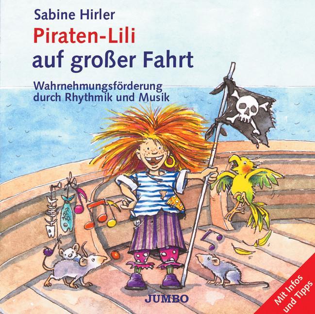 Piraten-Lili auf großer Fahrt. CD als Hörbuch