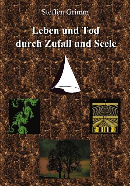 Leben und Tod durch Zufall und Seele als Buch