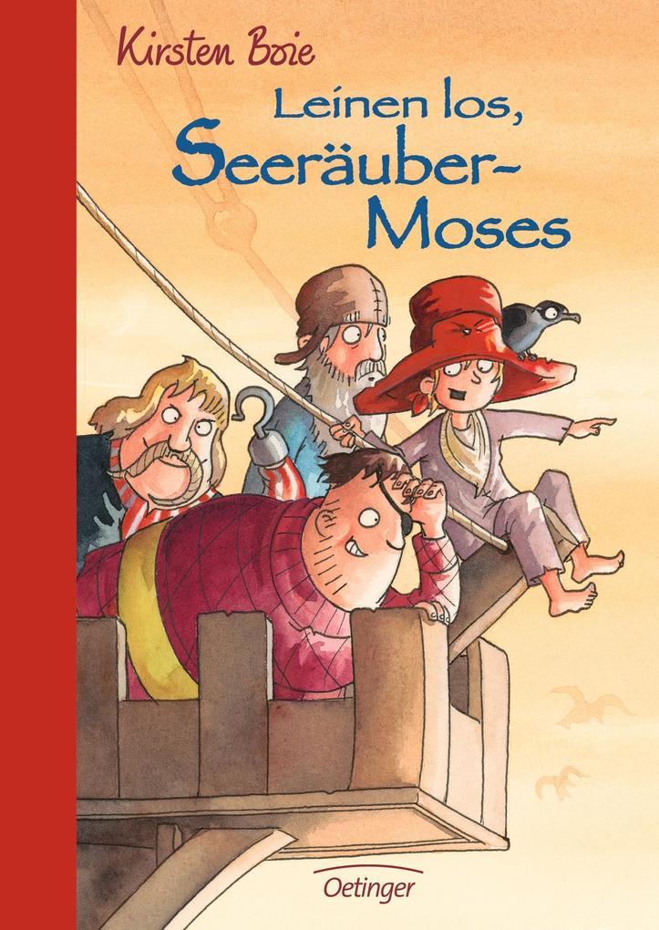 Leinen los, Seeräubermoses! als Buch von Kirsten Boie