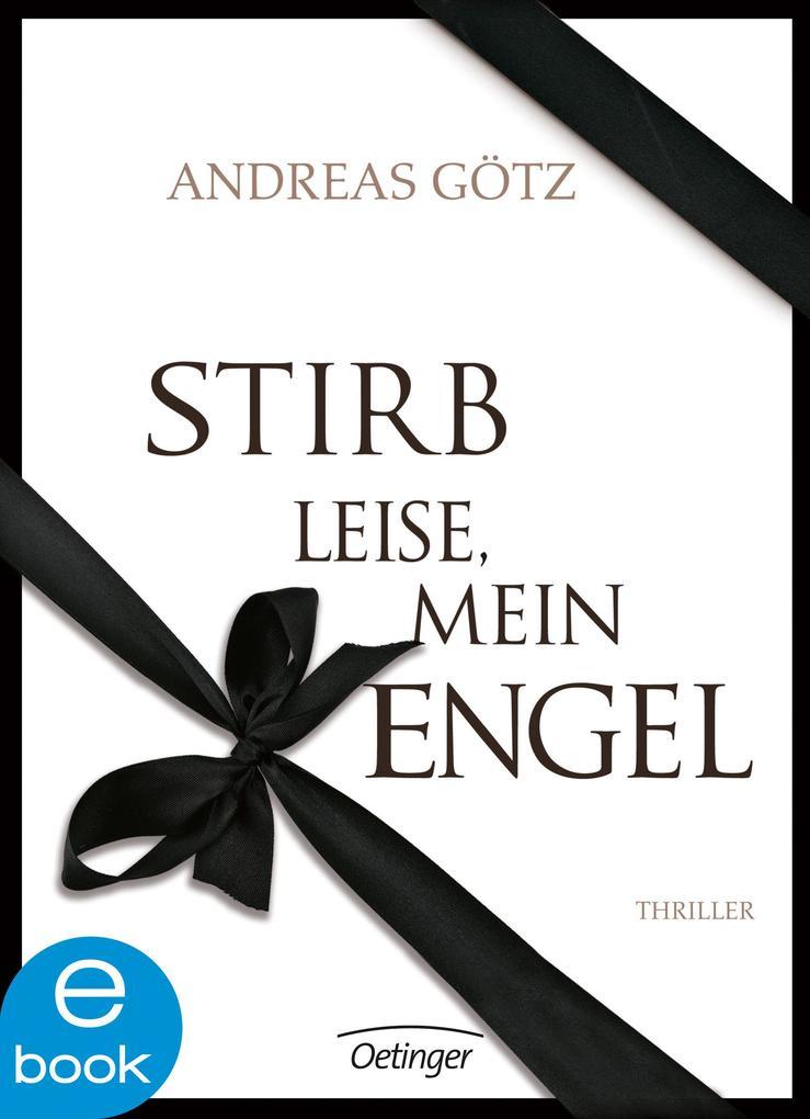 Stirb leise, mein Engel als eBook