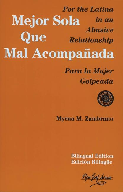 Mejor Sola Que Mal Acompanada: For the Latina in an Abusive Relationship/Para La Mujer Golpeada als Taschenbuch