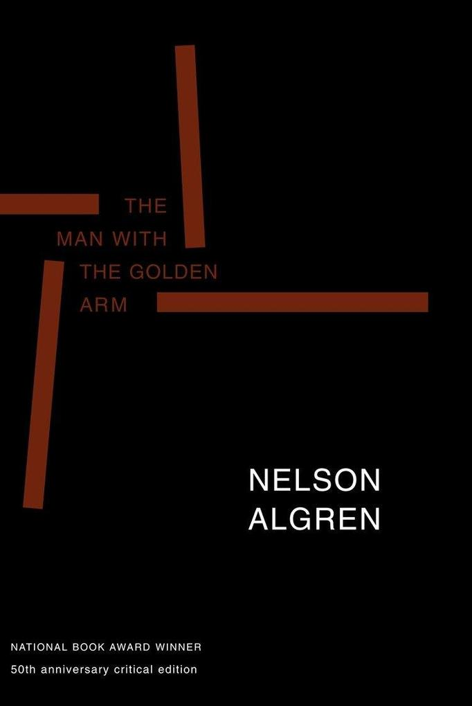 The Man with the Golden Arm (50th Anniversary Edition): 50th Anniversary Critical Edition als Taschenbuch