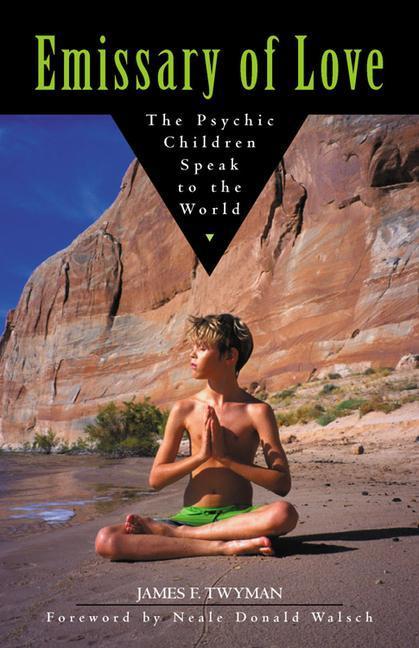 Emissary of Love: The Psychic Children Speak to the World: The Psychic Children Speak to the World als Taschenbuch