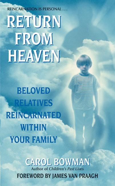 Return from Heaven: Beloved Relatives Reincarnated Within Your Family als Taschenbuch