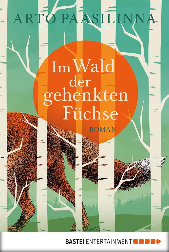 Im Wald der gehenkten Füchse als eBook