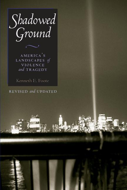 Shadowed Ground: America's Landscapes of Violence and Tragedy als Taschenbuch