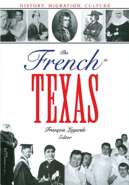The French in Texas: History, Migration, Culture als Taschenbuch