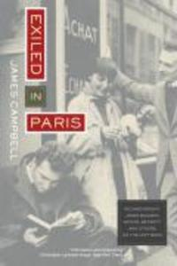 Exiled in Paris: Richard Wright, James Baldwin, Samuel Beckett, and Others on the Left Bank als Taschenbuch