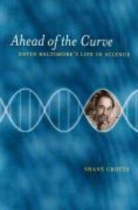 Ahead of the Curve - David Baltimore′s Life in Science als Taschenbuch