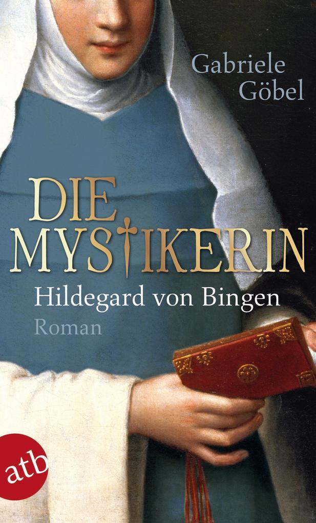 Die Mystikerin - Hildegard von Bingen als Taschenbuch